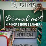 DIMSCAST HIP-HOP & HOUSE BANGER 4 (Back To School Edition)
