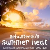 Summer Heat - Sundrenched House Vibes - 2000-2017