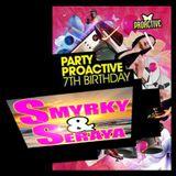"""Smyrky and Seraya ► """"Party Proactive 7th Birthday Mix"""" ◄ Hard House / NRG"""
