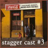 Stagger Cast #3