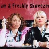Raw & Freshly Skweezed!