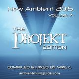 New Ambient 2015 volume 7: Projekt Records Edition mixed by Mike G