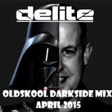 DJ Delite - Oldskool Dark Side Mix April 15