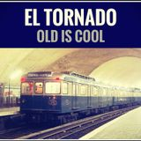 "ElTornado- ""Old is cool"""