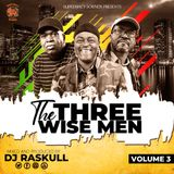 The Three Wise Men Vol 3 - DJ Raskull - Supremacy Sounds.