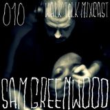 WALK T&LK Mixcast 010 | Sam Greenwood