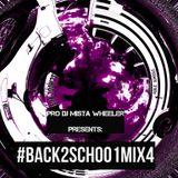 Pro DJ Mista Wheeler Presents: The #Back2Scho01Mixt4pe
