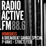 Homebass Radio Active88.6 FM P-Vans Breakbeat Garage Special May 2013