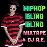 HipHop Bling Bling  MixTape # DJ A.E.