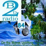 UPLIFTING TRANCE - Dj Vero R - Beats2dance Radio - On the Waves Uplifting Trance 84
