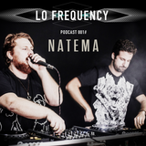 ★ Natema - Lo Frequency ★ [ Podcast 001# ] ★