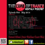 Hamed Abbasi - The Core Of Trance #08 (Amir Shahlaee Guest Mix) - May 2014