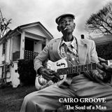 CAIRO GROOVE - The Soul of a Man [blues selection]