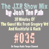 Josh Ten Pah - The J.T.P. Show Mix #035 [The Guest Mix From Gregory Vrt and Koshtafal & Kuch. Part2]