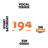 Trace Video Mix #194 by VocalTeknix