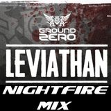DJ LEVIATHAN - Ground-Zero-NIGHTFIRE-MIX