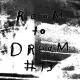 Room To Dream #13
