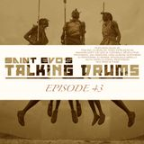 Saint Evo's Talking Drums Ep. 43