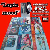 LUPIN MOOD, selected and mixed by Mr. Magoo from Audiomessage