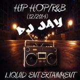 Dj Jay - Hip Hop/R&B December 2014 Mix