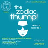 The Zodiac Thump, Season 2 (Episode 7)