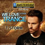 T-Storm - We Love Trance CE Stage - Amsterdam Dance Mission (19-06-2019 - Ekwador Club - Manieczki)