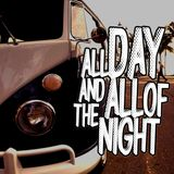 All Day & All of the Night - Giovedì 22 Ottobre 2015
