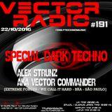 Dj Alex Strunz aka Vector Commander @ DARK TECHNO SPECIAL SET - 2 HOURS - 22-10-2016