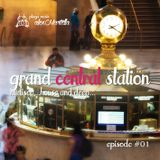 GRAND CENTRAL STATION ep. #01