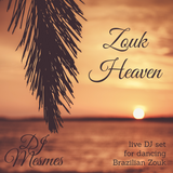 Zouk Heaven - Soft & Easy Zoukable Tunes Live
