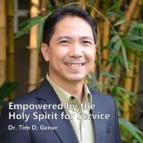 Empowered by the Holy Spirit for Service - Dr. Tim D. Gener