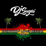 Dj Sugai - Everybody Loves Reggae Vol. 2