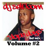 "DOPE DAYS ""LIVE MIX"" Volume #2"