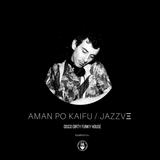 Aman Po-Kaifu / JAZZVΞ - 5/8 Radio #002