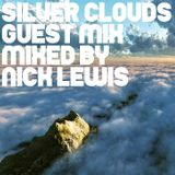 Silver Clouds Guest Mix - mixed by Nick Lewis