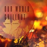 Jenny Karol - Our World Chillout 9.2017