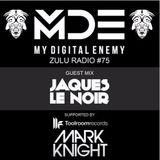My Digital Enemy - Zulu Radio #75 - Guest Mix - Jaques Le Noir