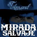 El Amaral / MIRADA SALVAJE