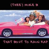 That Bout To Rain Rap Mix