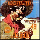 #ONCEAWEEK 0049 by AC TATO
