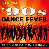 REMIXLAND 90S DANCE FEVER