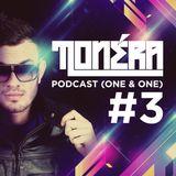 Tonéra - One & One #3 (Podcast)