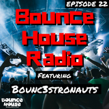Bounce House Radio - Episode 22 - BOUNC3STRONAUTS