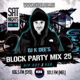 DJ K DEE - KIIS FM Block Party Mix 25 (OLD SCHOOL)