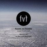 Freunde von Freunden Mixtape #43 by DJ Max John Buschfeld