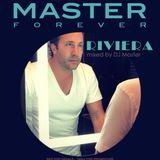 DJ MASTER FOREVER RIVIERA Podcast 2018 WWW.MASTERFOREVER.COM