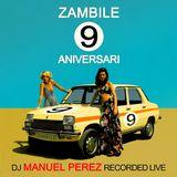 DJ Manuel Perez - Zambile 9 Aniversari (Recorded Live)