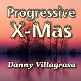 Progressive X-mas 2015 mixed by Danny Villagrasa