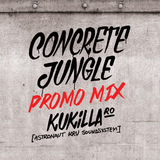 Kukilla - Concrete Jungle Promo Mix