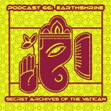 Earthshrine - Secret Archives of the Vatican Podcast 66
